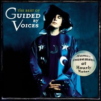 Purchase Guided By Voices - The Best Of Guided By Voices - Human Amusements At Hourly Rates