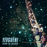 Purchase Yevgueni - Tijd Is Alles