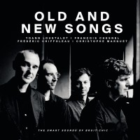 Purchase Yoann Loustalot, Christophe Marguet, François Chesnel, Frédéric Chiffoleau - Old And New Songs