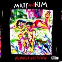 Purchase Matt & Kim - ALMOST EVERYDAY