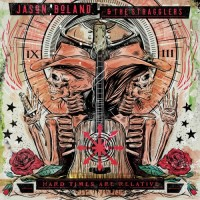 Purchase Jason Boland & the Stragglers - Hard Times Are Relative