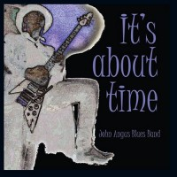 Purchase John Angus Blues Band - It's About Time
