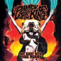 Purchase Palace Of The King - Get Right With Your Maker