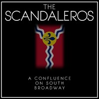 Purchase The Scandaleros - A Confluence On South Broadway