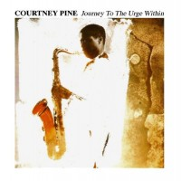 Purchase Courtney Pine - Journey To The Urge Within (Vinyl)