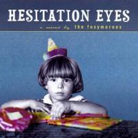 Purchase The Foxymorons - Hesitation Eyes
