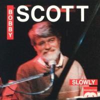 Purchase Bobby Scott - Slowly