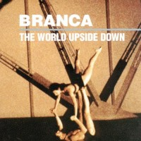 Purchase Glenn Branca - The World Upside Down