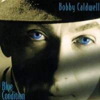 Purchase Bobby Caldwell - Blue Condition
