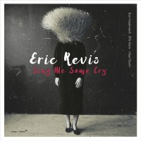 Purchase Eric Revis - Sing Me Some Cry
