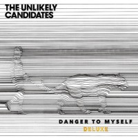 Purchase The Unlikely Candidates - Danger To Myself (Deluxe Edition)