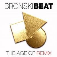 Purchase Bronski Beat - The Age Of Remix CD2