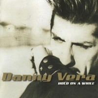 Purchase Danny Vera - Hold On A While