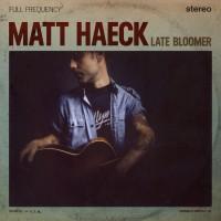 Purchase Matt Haeck - Late Bloomer