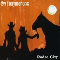 Purchase The Foxymorons - Rodeo City