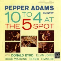 Purchase Pepper Adams - 10 To 4 At The 5 Spot (Vinyl)