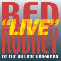 Purchase Red Rodney - 'live' At The Village Vanguard (Vinyl)