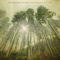 Purchase The Ashtray Hearts - The Strangest Light