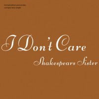 Purchase Shakespear's Sister - I Don't Care