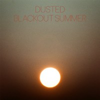 Purchase Dusted - Blackout Summer