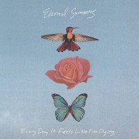 Purchase Eternal Summers - Every Day It Feels Like I'm Dying...
