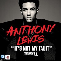 Purchase Anthony Lewis - It's Not My Fault (Feat. T.I.) (CDS)
