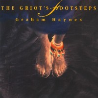 Purchase Graham Haynes - The Griots Footsteps