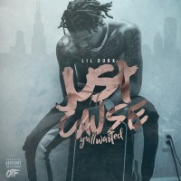 Purchase Lil Durk - Just Cause Y'all Waited