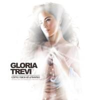 Purchase Gloria Trevi - Cómo Nace El Universo