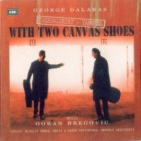 Purchase Goran Bregovic - Thessaloniki - Yannena. With Two Canvas Shoes