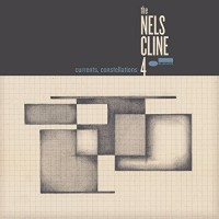 Purchase The Nels Cline 4 - Currents, Constellations