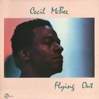 Purchase Cecil Mcbee - Flying Out (Vinyl)