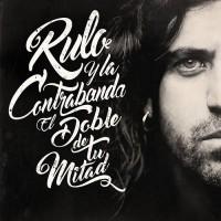 Purchase Rulo Y La Contrabanda - El Doble De Tu Mitad