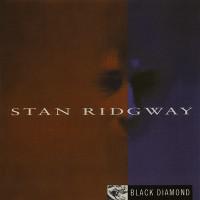 Purchase Stan Ridgway - Black Diamond