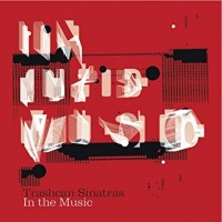 Purchase Trashcan Sinatras - In The Music