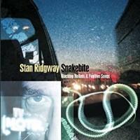 Purchase Stan Ridgway - Snakebite: Blacktop Ballads & Fugitive Songs
