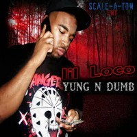 Purchase Lil Loco - Yung N Dumb