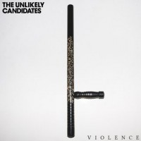 Purchase The Unlikely Candidates - Violence (CDS)