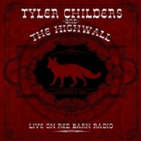 Purchase Tyler Childers - Live At Red Barn Radio (With The Highwall)