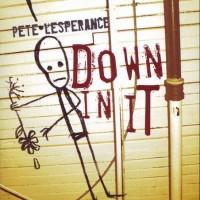 Purchase Pete Lesperance - Down In It