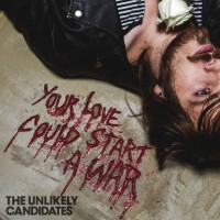 Purchase The Unlikely Candidates - Your Love Could Start A War (CDS)