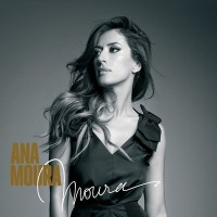 Purchase Ana Moura - Moura (Deluxe Edition) CD1