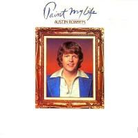 Purchase Austin Roberts - Paint My Life (Vinyl)