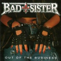 Purchase Bad Sister - Out Of The Business