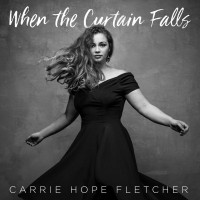 Purchase Carrie Hope Fletcher - When The Curtain Falls