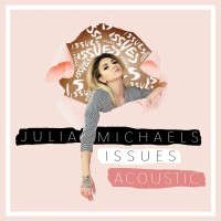 Purchase Julia Michaels - Issues (Acoustic) (CDS)