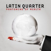 Purchase Latin Quarter - Pantomime Of Wealth