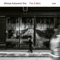 Purchase Shinya Fukumori Trio - For 2 Akis