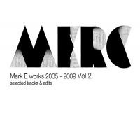 Purchase Mark E - Mark E Works 2005 -2009 Selected Tracks & Edits