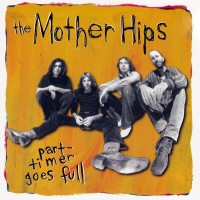 Purchase The Mother Hips - Part-Timer Goes Full